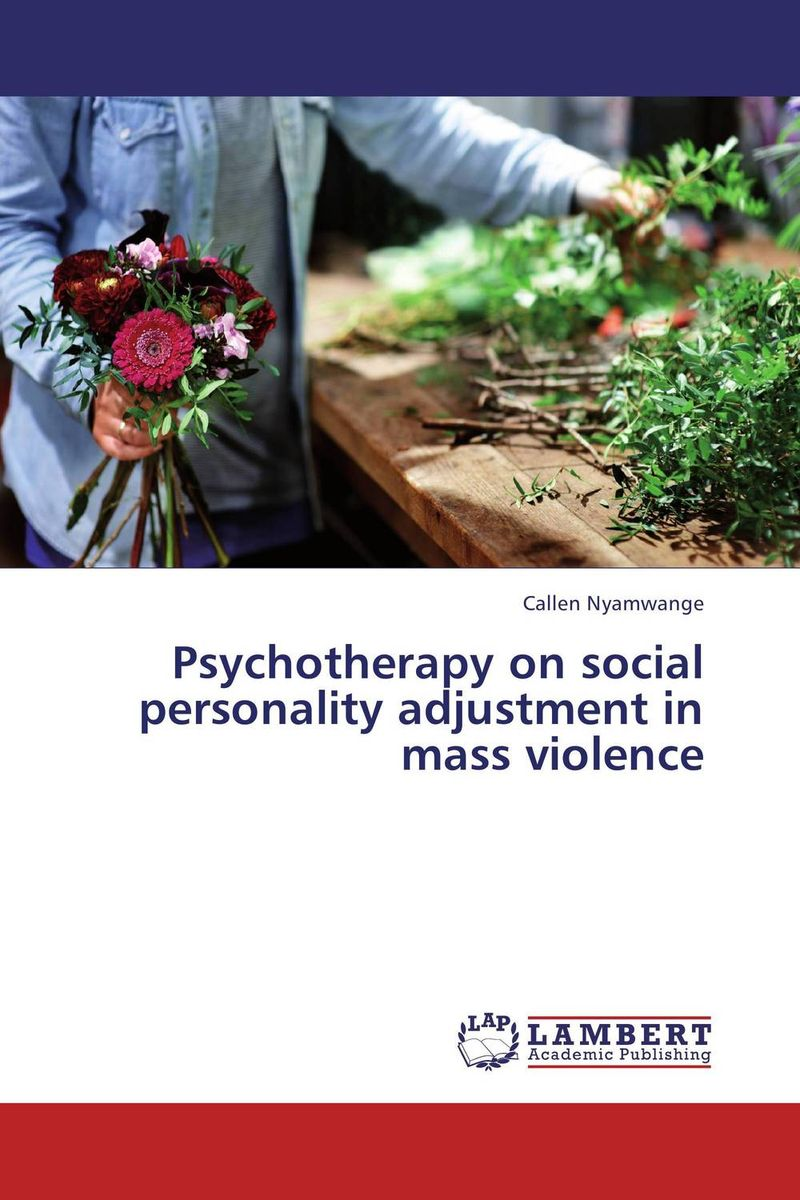Psychotherapy on social personality adjustment in mass violence in search of solutions – a new direction in psychotherapy rev
