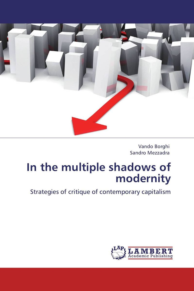 In the multiple shadows of modernity