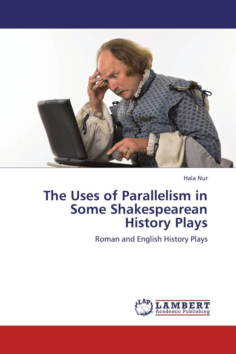 The Uses of Parallelism in Some  Shakespearean History Plays antony morato an511empoe29 antony morato