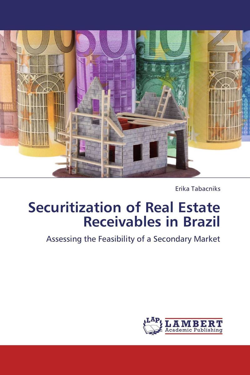 Securitization of Real Estate Receivables in Brazil wendy patton making hard cash in a soft real estate market find the next high growth emerging markets buy new construction at big discounts uncover hidden properties raise private funds when bank lending is tight