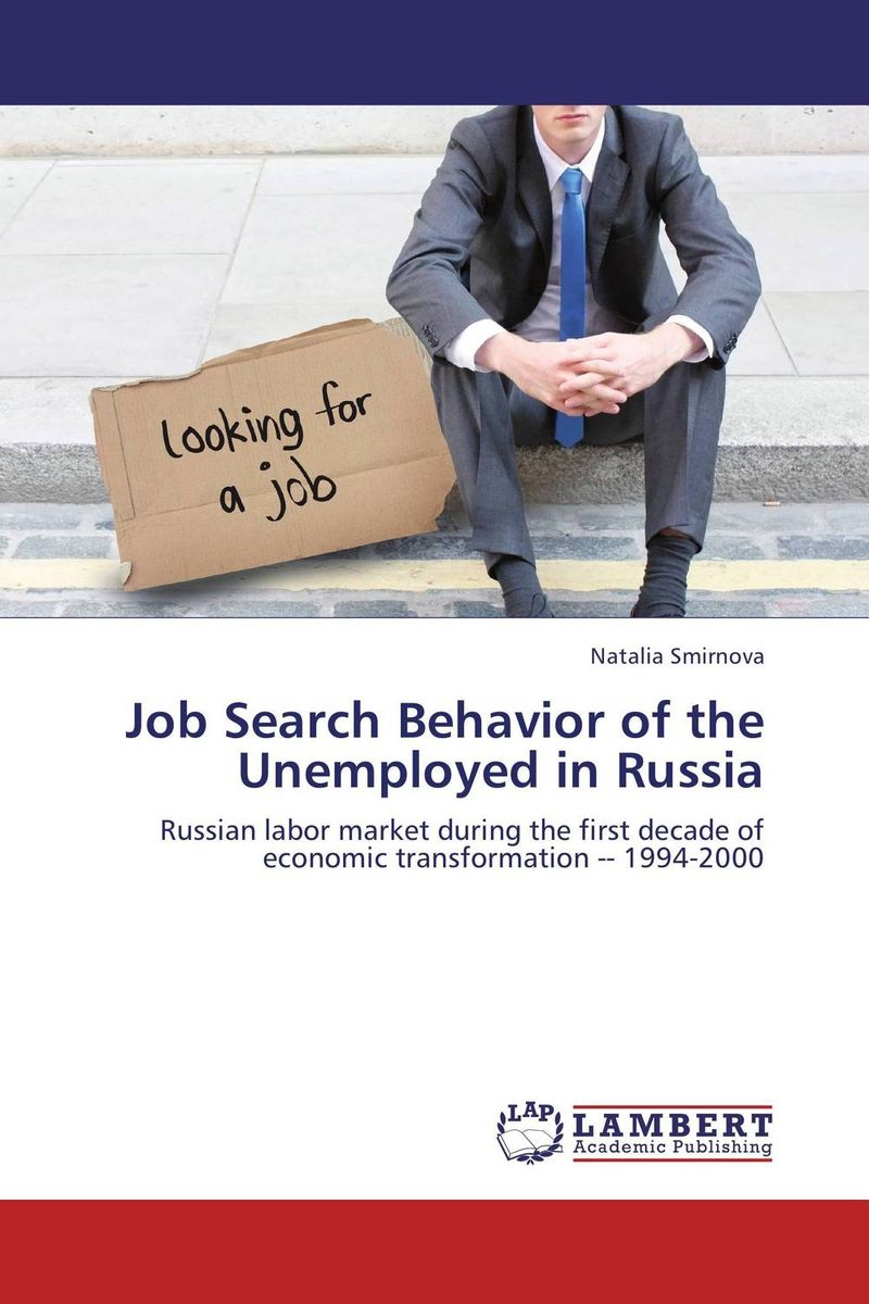 Job Search Behavior of the Unemployed in Russia the poor in search of shelter