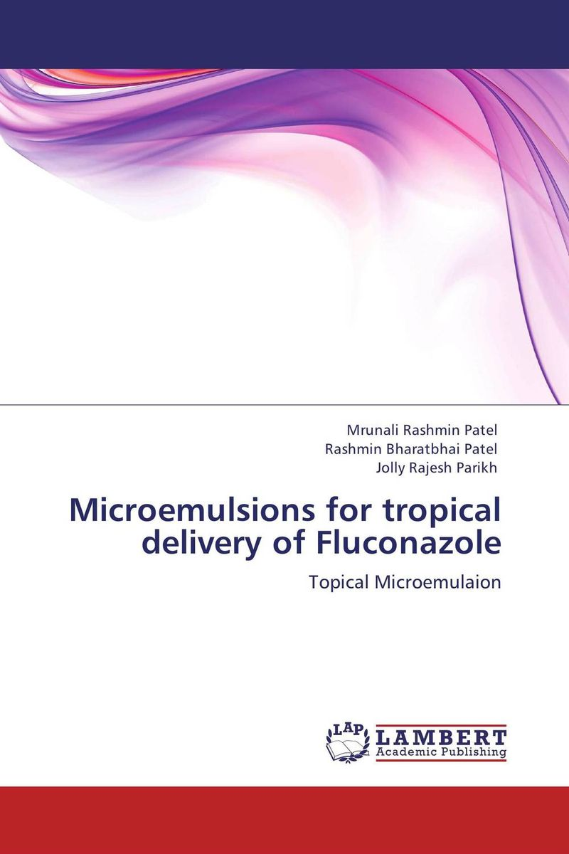 Microemulsions for tropical delivery of Fluconazole abhishek kumar sah sunil k jain and manmohan singh jangdey a recent approaches in topical drug delivery system