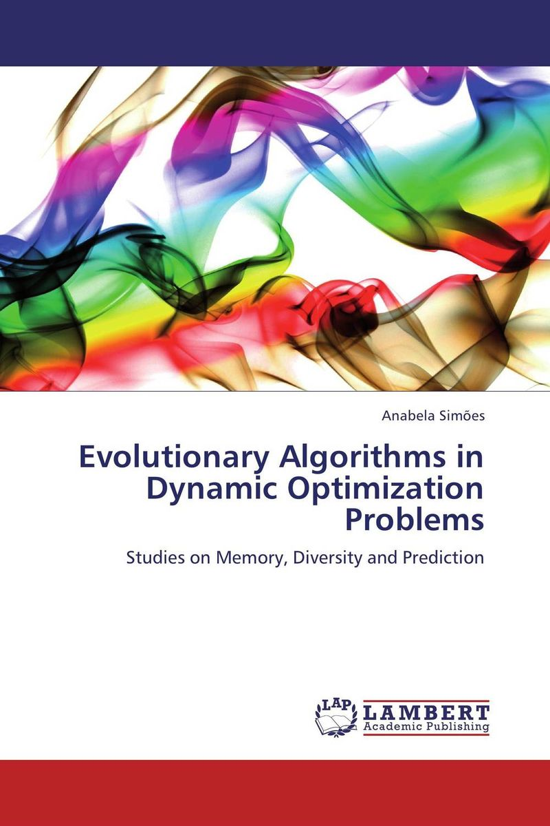 Evolutionary Algorithms in Dynamic Optimization Problems practical global optimization computing methods in molecular modelling