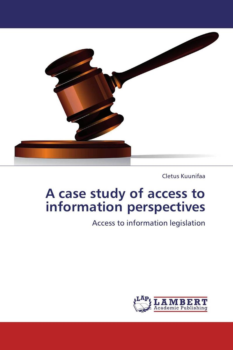 A case study of access to information perspectives