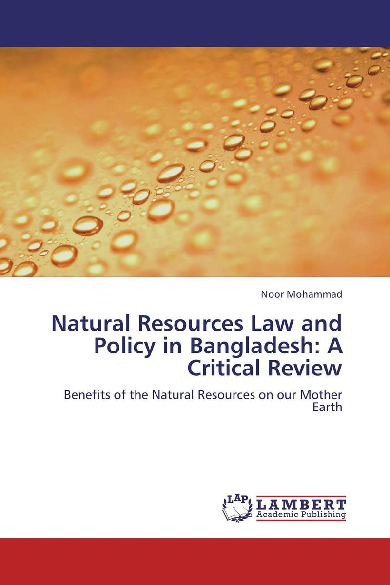 где купить  Natural Resources Law and Policy in Bangladesh: A Critical Review  по лучшей цене