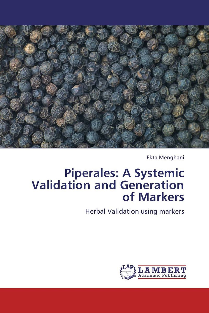 Piperales: A Systemic Validation and Generation of Markers amit kumara a patel u sahoo and a k sen development and validation of anlytical methods
