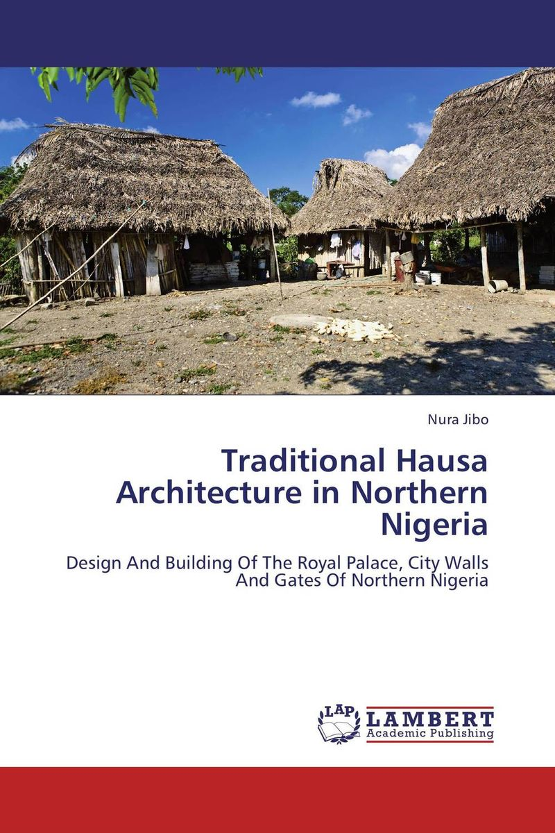 Traditional Hausa Architecture in Northern Nigeria measles immunity status of children in kano nigeria