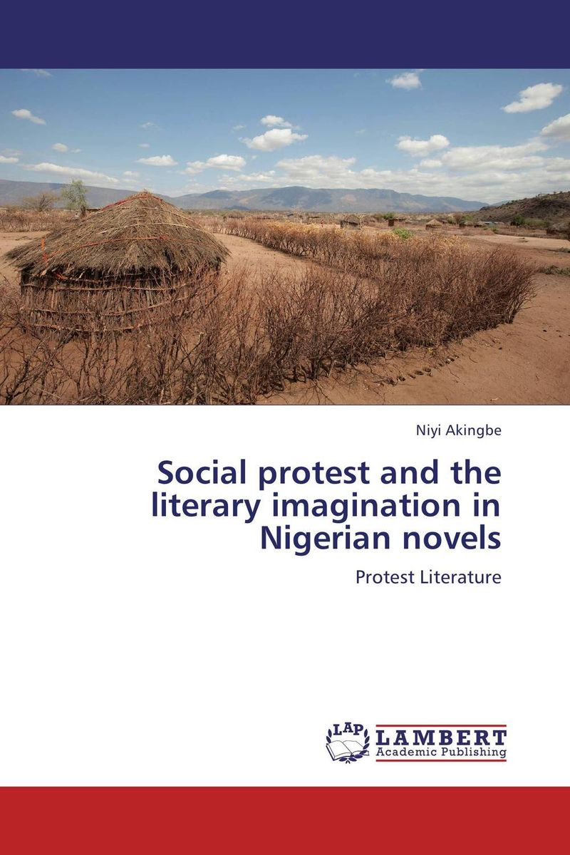 Social protest and the literary imagination in Nigerian novels the stylistic identity of english literary texts