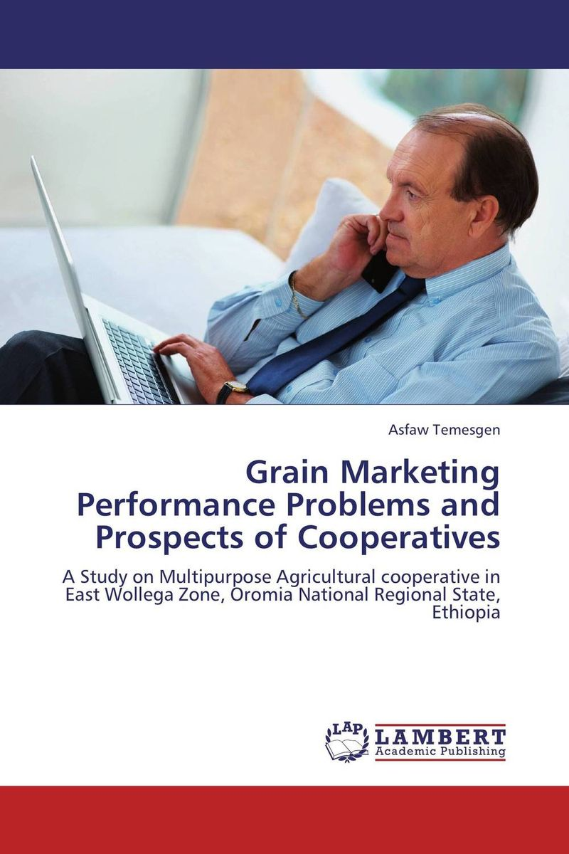 Grain Marketing Performance Problems and Prospects of Cooperatives agricultural marketing management
