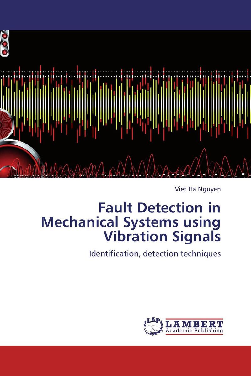 цена на Fault Detection in Mechanical Systems using Vibration Signals
