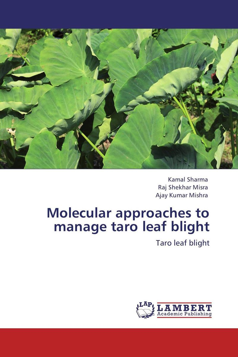 Molecular approaches to manage taro leaf blight ranju bansal rakesh yadav and gulshan kumar asthma molecular basis and treatment approaches