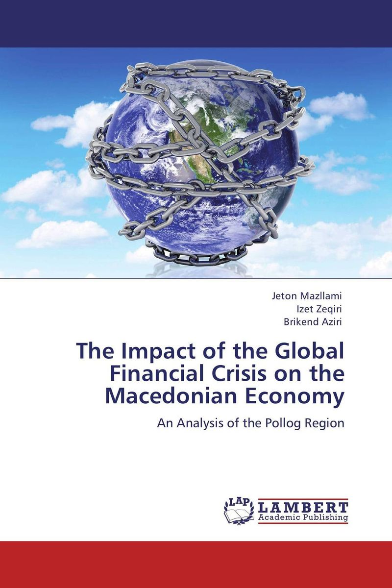 The Impact of the Global Financial Crisis on the Macedonian Economy mostafa masud unhcr and financial crisis of the un