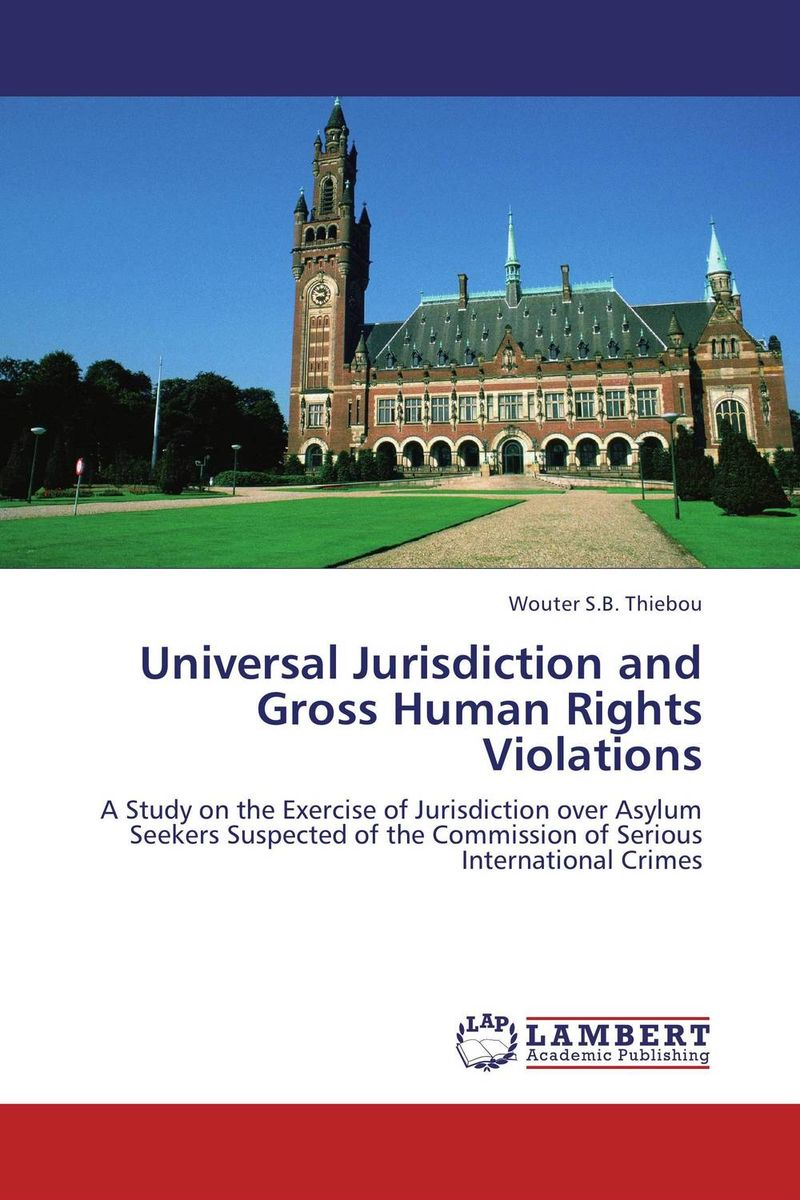 Universal Jurisdiction and Gross Human Rights Violations symons mitchell that s so gross human body
