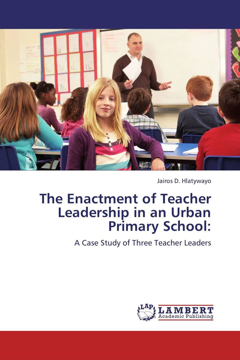 The Enactment of Teacher Leadership in an Urban Primary School: role of school leadership in promoting moral integrity among students