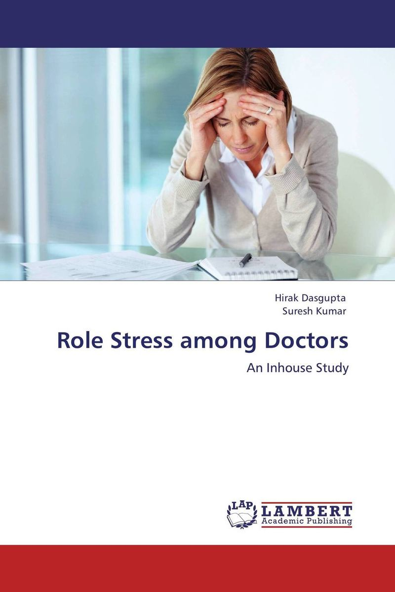 Role Stress among Doctors sadiq sagheer job stress role conflict work life balance impacts on sales personnel