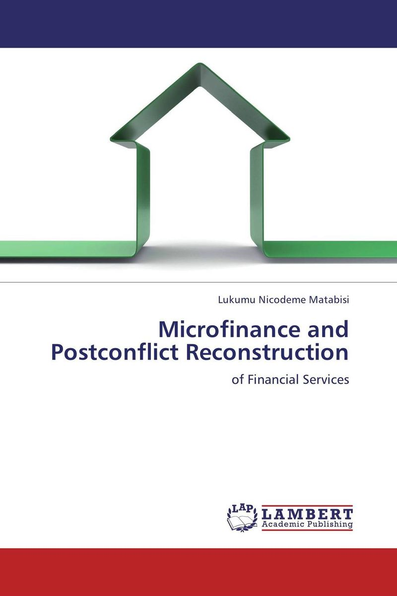 Microfinance and Postconflict Reconstruction mahboobullah iltaf representative governance in a post conflict islamic state
