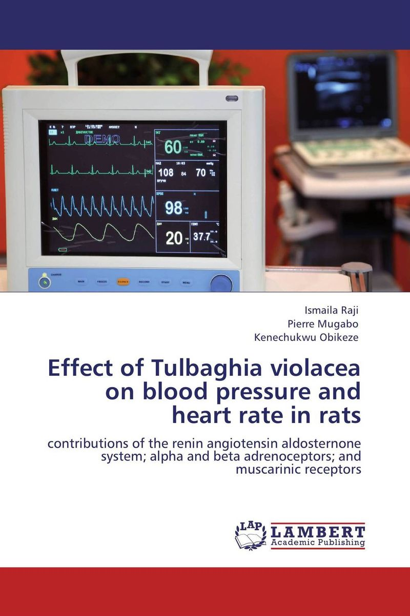 Effect of Tulbaghia violacea on blood pressure and heart rate in rats rochelle gordon physiology and pharmacology of the heart