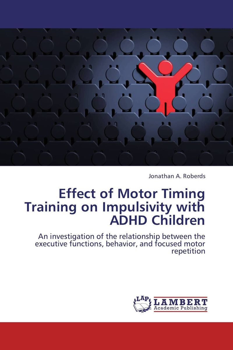 Effect of Motor Timing Training on Impulsivity with ADHD Children jill anne o sullivan validating academic training versus industry training using erp