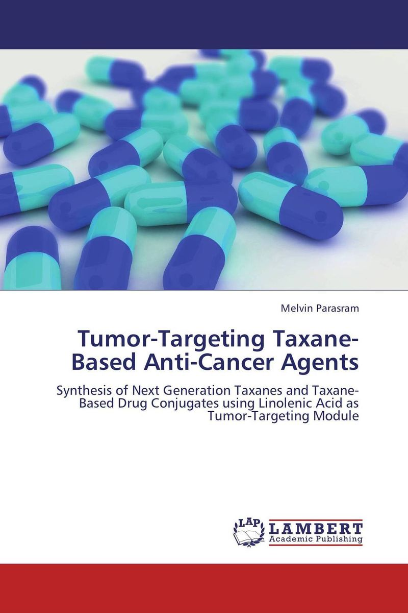 Tumor-Targeting Taxane-Based Anti-Cancer Agents atamjit singh pal paramjit kaur khinda and amarjit singh gill local drug delivery from concept to clinical applications