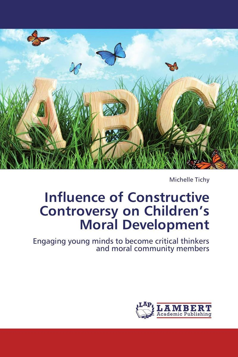 Influence of Constructive Controversy on Children's Moral Development addison wiggin endless money the moral hazards of socialism