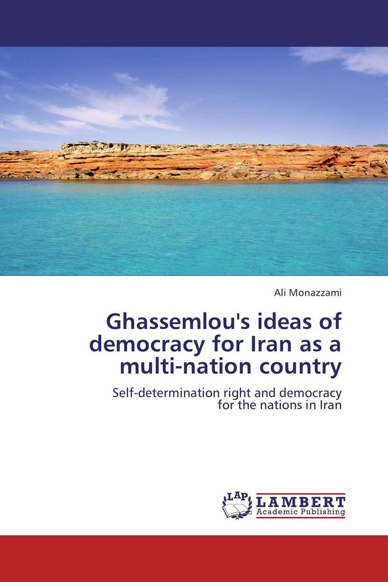 Ghassemlou's ideas of democracy for Iran as a multi-nation country iran what everyone needs to know
