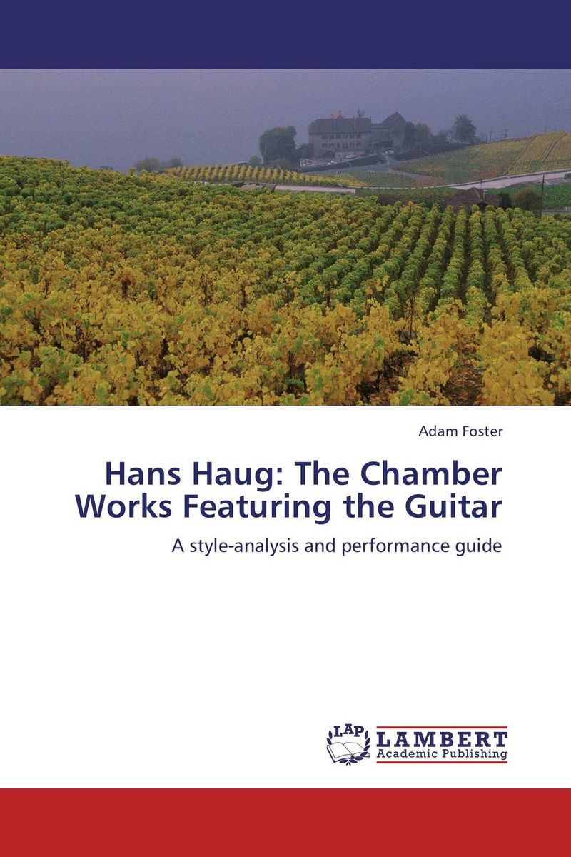 Hans Haug: The Chamber Works Featuring the Guitar