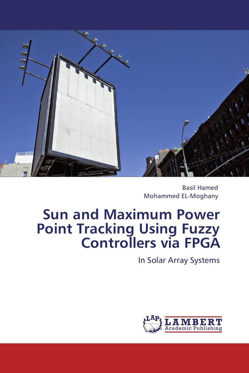 Sun and Maximum Power Point Tracking Using Fuzzy Controllers via FPGA design and development of fuzzy controllers for mimo systems