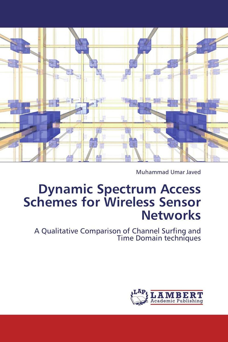 Dynamic Spectrum Access Schemes for Wireless Sensor Networks intrusion detection system architecture in wireless sensor network