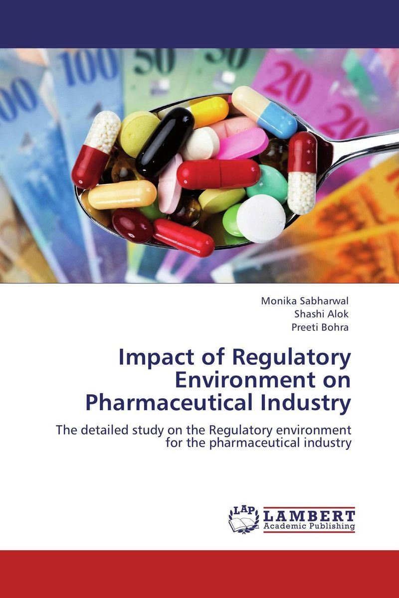 Impact of Regulatory Environment on Pharmaceutical Industry купить