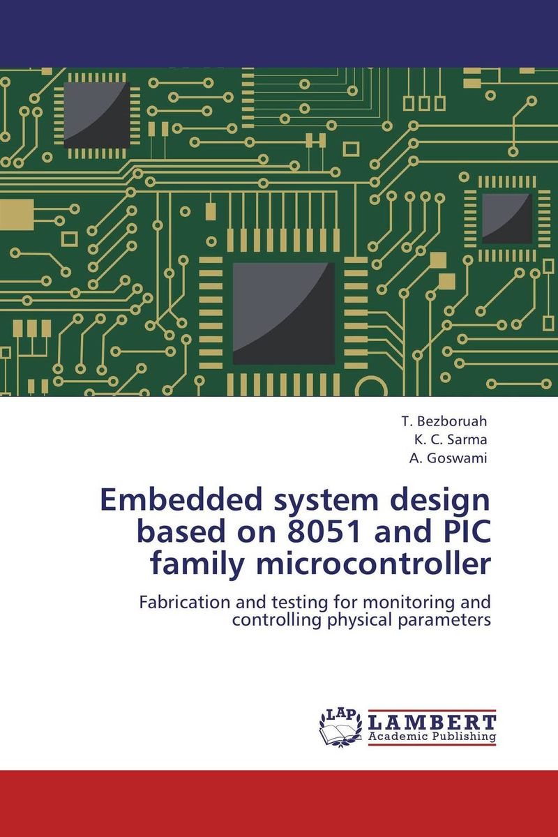 Embedded system design based on 8051 and PIC family microcontroller microcontroller projects in c for the 8051