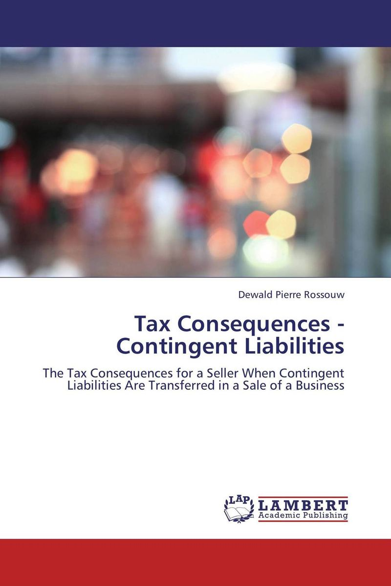 Tax Consequences - Contingent Liabilities