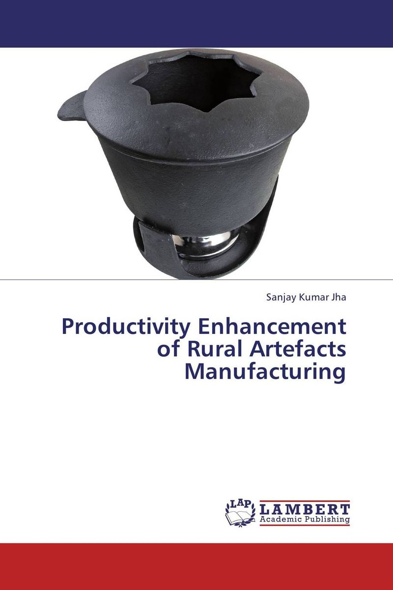 цена на Productivity Enhancement of Rural Artefacts Manufacturing