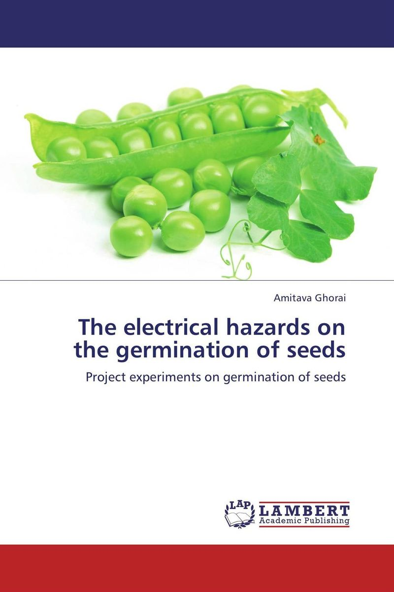 The electrical hazards on the germination of seeds seed dormancy and germination