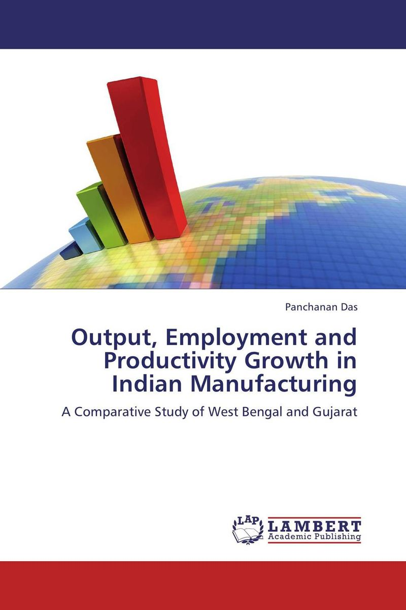 Output, Employment and Productivity Growth in Indian Manufacturing arcade ndoricimpa inflation output growth and their uncertainties in south africa empirical evidence from an asymmetric multivariate garch m model