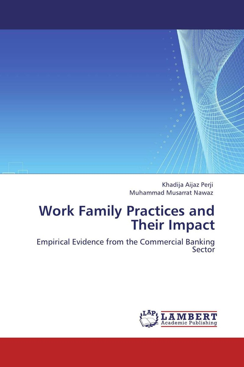 Work Family Practices and Their Impact the impact of motivation related reform on employee performance