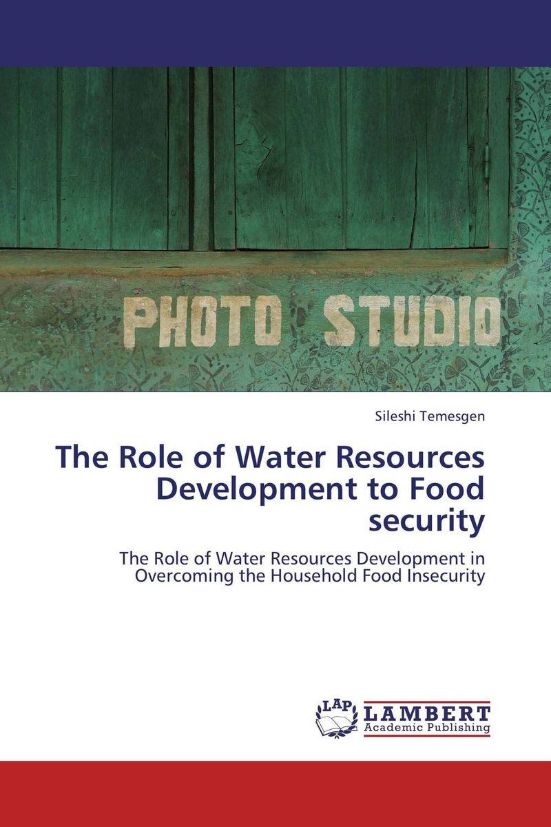 The Role of Water Resources Development to  Food security sikhulumile sinyolo smallholder irrigation water security and rural household welfare