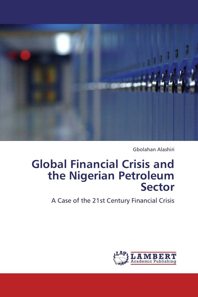 Global Financial Crisis and the Nigerian Petroleum Sector global financial crisis and the nigerian petroleum sector