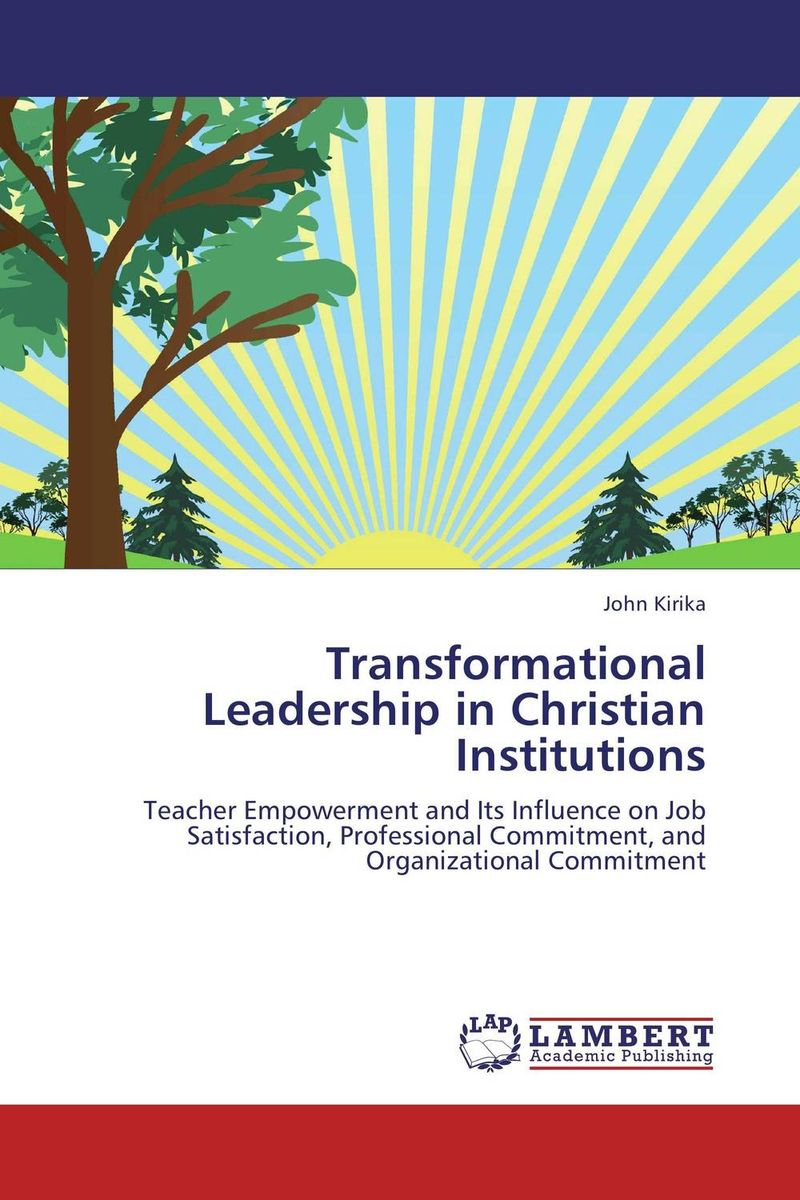 Transformational Leadership in Christian Institutions transformational leadership and organisational learning