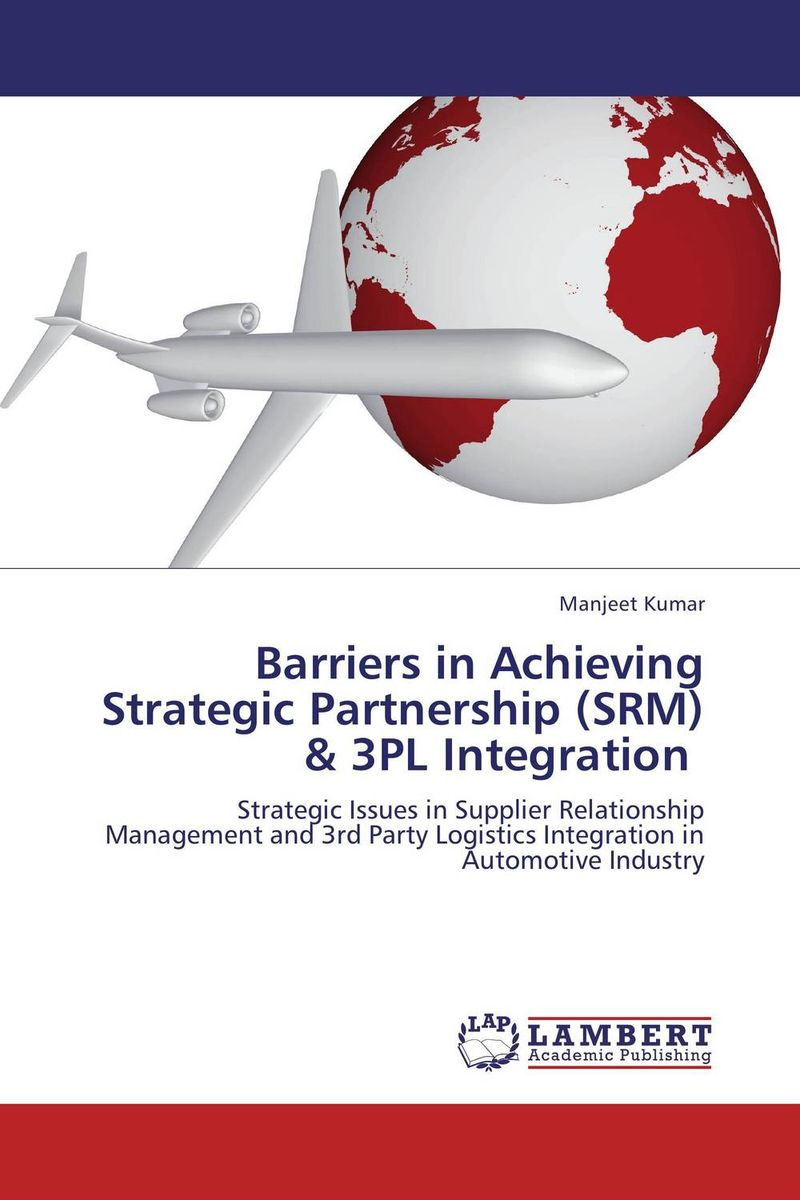 Barriers in Achieving Strategic Partnership (SRM) & 3PL Integration