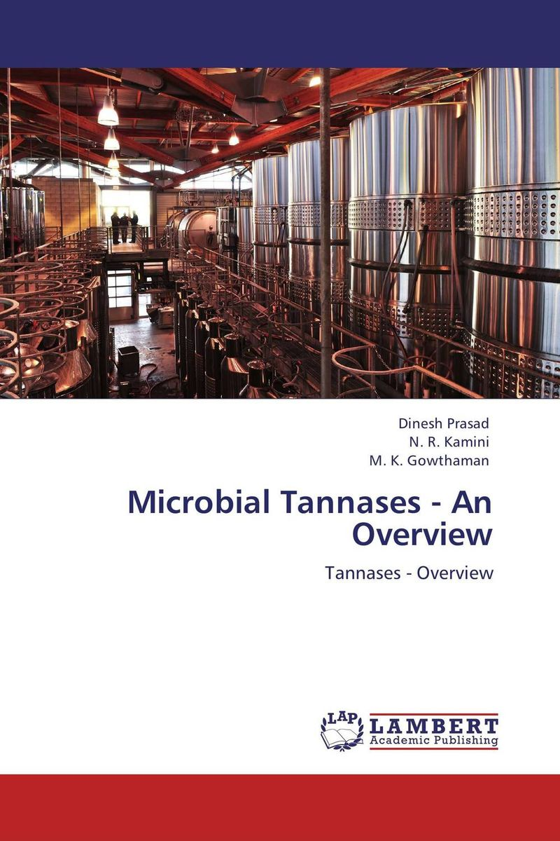 Microbial Tannases - An Overview dinesh prasad n r kamini and m k gowthaman microbial tannases an overview