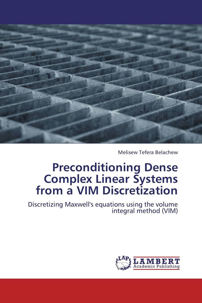 Preconditioning Dense Complex Linear Systems from a VIM Discretization metrology
