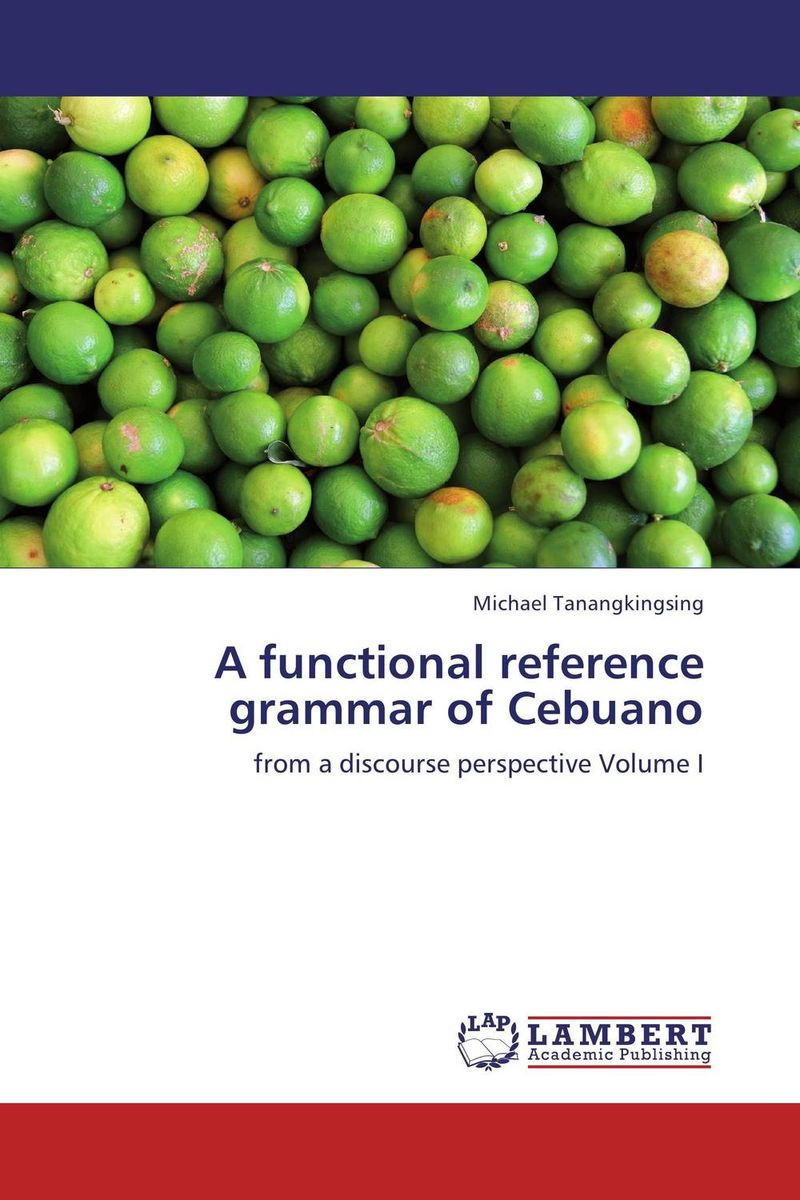 A functional reference grammar of Cebuano hashemi l thomas b cambridge english grammar for pet grammar reference and practice