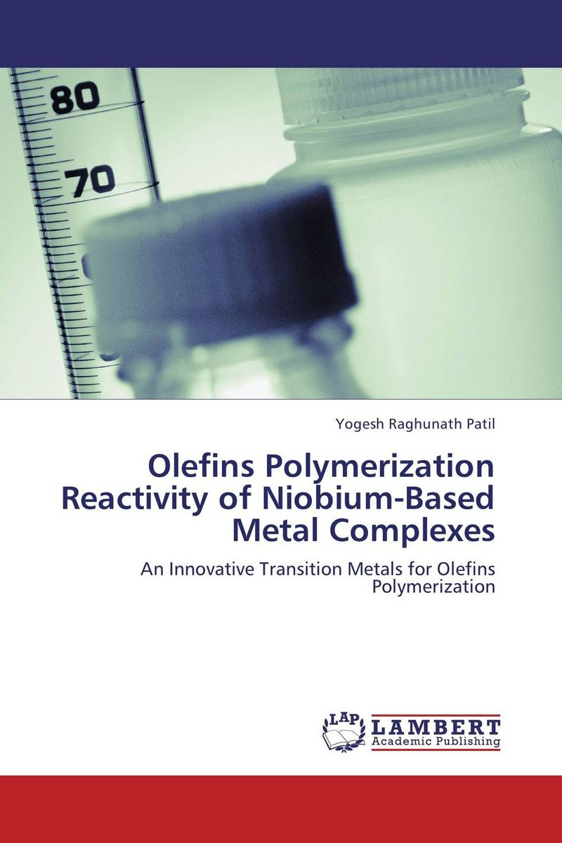 Olefins Polymerization Reactivity of Niobium-Based Metal Complexes saman damavandi novel titanium iv catalysts for olefin polymerization