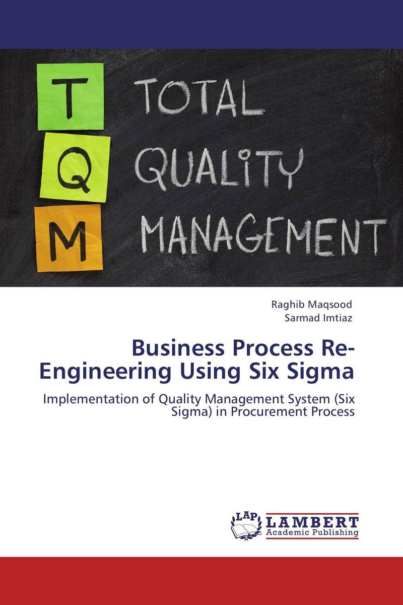 Business Process Re-Engineering Using Six Sigma george eckes six sigma team dynamics the elusive key to project success
