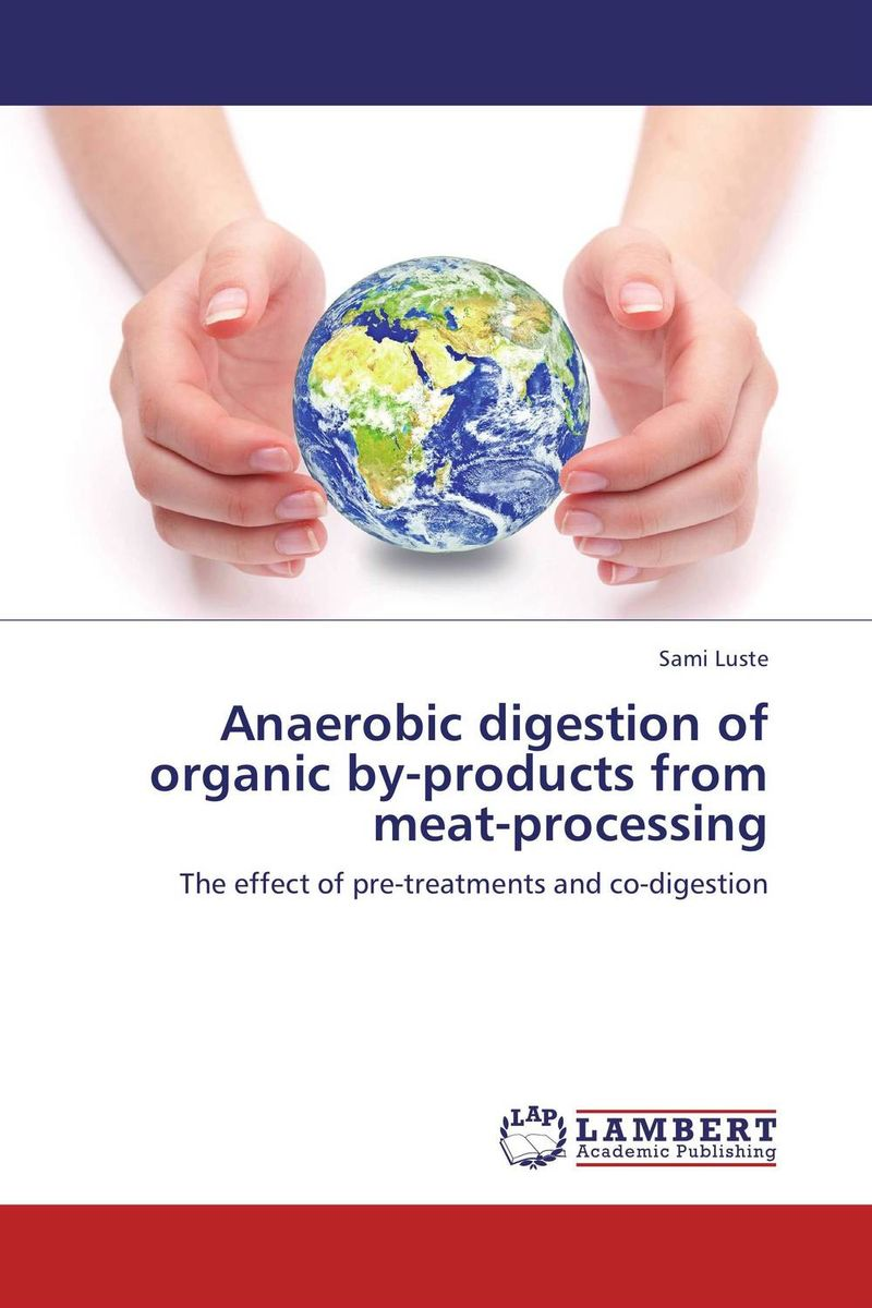 Anaerobic digestion of organic by-products from meat-processing mann dido anaerobic fermentation of spent grains