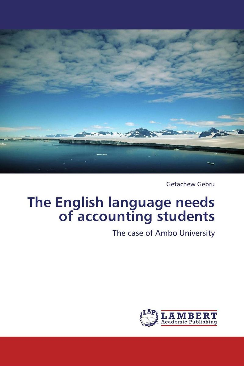 The English language needs of accounting students english for students of arabic language and literature