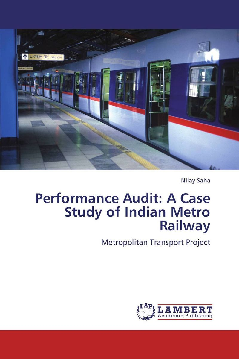 Performance Audit: A Case Study of Indian Metro Railway
