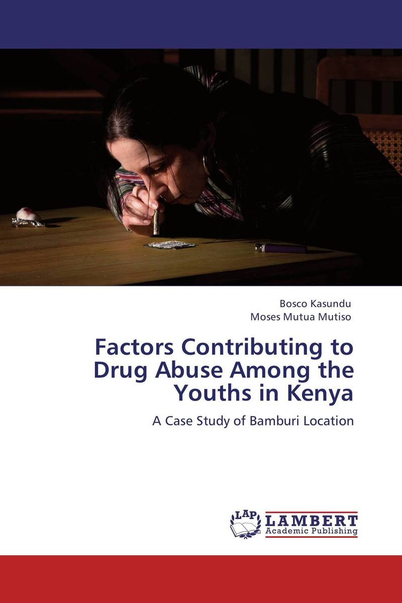 Factors Contributing to Drug Abuse Among the Youths in Kenya do snps underlie drug abuse and cardiac disease comorbidity