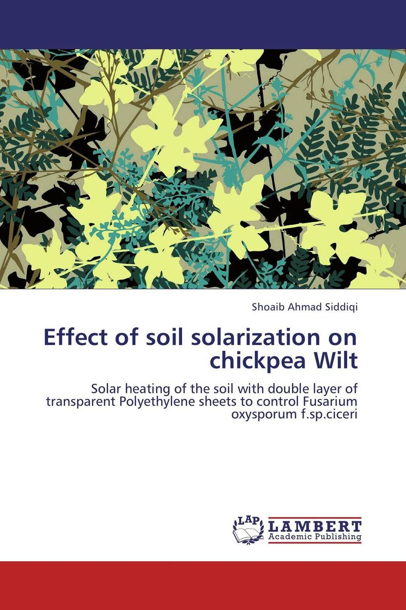Effect of soil solarization on chickpea Wilt investigation on the pathogenicity of fungus against agonoscelis sp