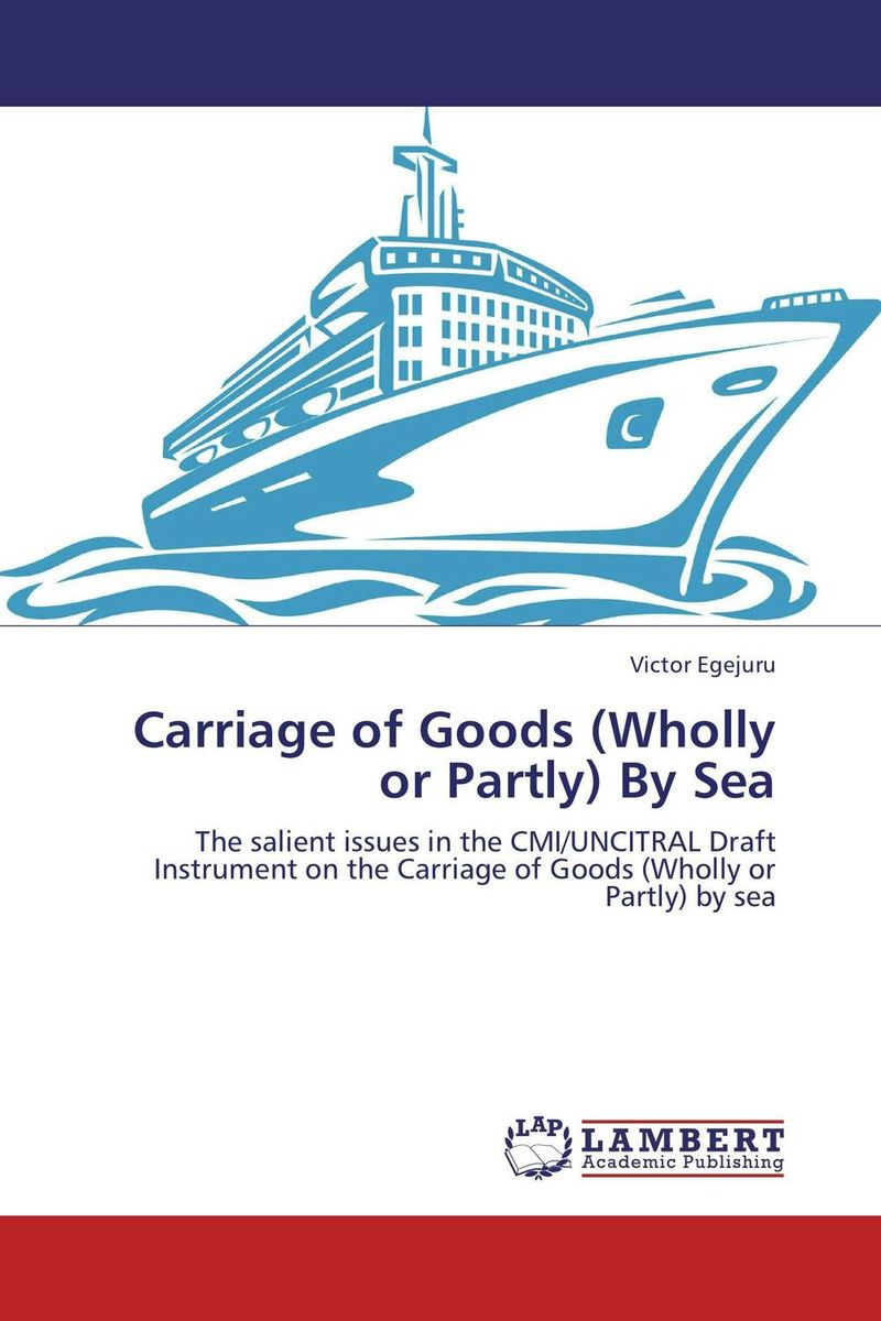 Carriage of Goods (Wholly or Partly) By Sea international conventions relating to arrest of ships